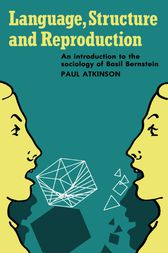 Language, Structure and Reproduction by Paul Atkinson