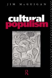 Cultural Populism by Jim McGuigan