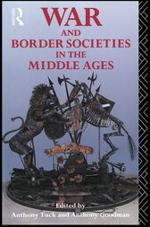 War and Border Societies in the Middle Ages by Anthony Goodman