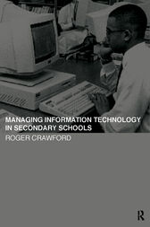 Managing Information Technology in Schools by Roger Crawford