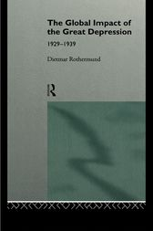 The Global Impact of the Great Depression 1929-1939 by Dietmar Rothermund