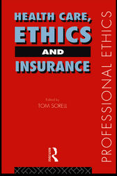 Health Care, Ethics and Insurance by Tom Sorell Ltd