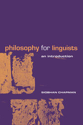 Philosophy for Linguists by Siobhan Chapman