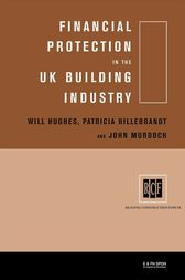 Financial Protection in the UK Building Industry by Patricia Hillebrandt