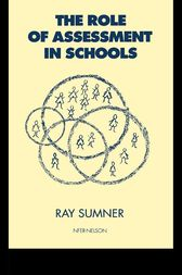 The Role of Assessment in Schools by Ray Sumner