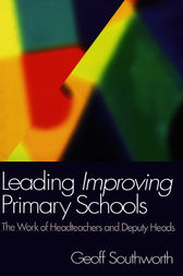 Leading Improving Primary Schools by Geoff Southworth