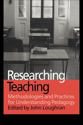 Researching Teaching by John Loughran