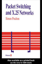 Packet Switching And X.25 Networks by Simon Poulton