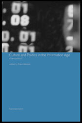 Culture and Politics in the Information Age by Frank Webster