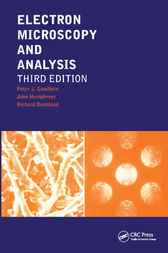 Electron Microscopy and Analysis, Third Edition by Peter J. Goodhew