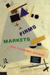 Firms, Markets and Economic Change by Richard N. Langlois