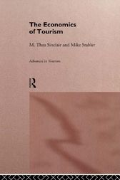 The Economics of Tourism by M. Thea Sinclair