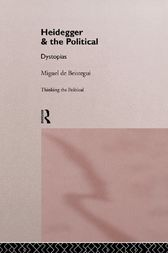 Heidegger and the Political by Miguel de Beistegui