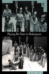 Playing Bit Parts in Shakespeare by Professor M M Mahood
