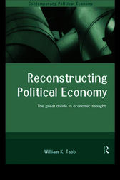Reconstructing Political Economy by William K. Tabb