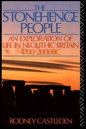 The Stonehenge People by Rodney Castleden