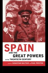 Spain and the Great Powers in the Twentieth Century by Sebastian Balfour