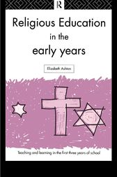 Religious Education in the Early Years by Dr Elizabeth Ashton