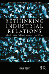 Rethinking Industrial Relations by John Kelly