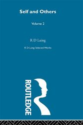 Self and Others: Selected Works of R D Laing Vol 2 by R D Laing