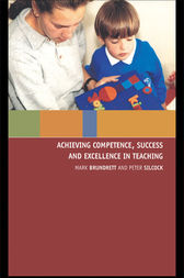 Achieving Competence, Success and Excellence in Teaching by Mark Brundrett