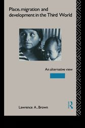 Place, Migration and Development in the Third World by Lawrence A. Brown