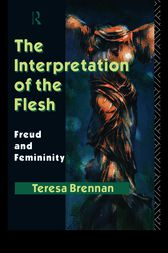 The Interpretation of the Flesh by Teresa Brennan