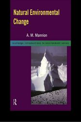 Natural Environmental Change by Antoinette Mannion