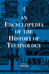 An Encyclopedia of the History of Technology by Ian McNeil