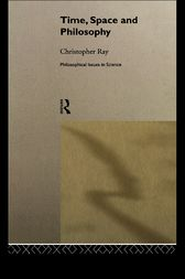 Time, Space and Philosophy by Christopher Ray
