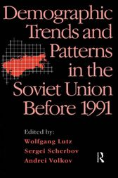 Demographic Trends and Patterns in the Soviet Union Before 1991 by Wolfgang Lutz