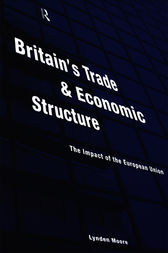 Britain's Trade and Economic Structure by Lynden Moore