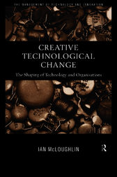 Creative Technological Change by Ian Mcloughlin