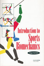 Introduction to Sports Biomechanics by Roger Bartlett