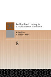Problem-Based Learning in a Health Sciences Curriculum by Christine Alavi