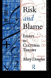 Risk and Blame by Professor Mary Douglas
