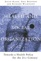 Health and Social Organization by David Blane