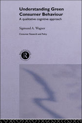 Understanding Green Consumer Behaviour by Sigmund A. Wagner
