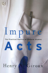 Impure Acts by Henry A. Giroux