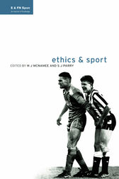 Ethics and Sport by M.J. McNamee