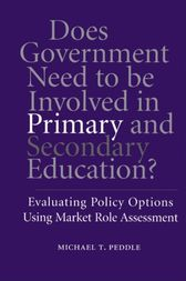 Does Government Need to be Involved in Primary and Secondary Education by Michael T. Peddle