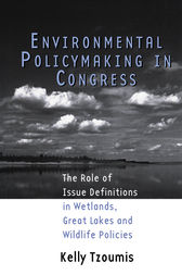 Environmental Policymaking in Congress by Kelly Tzoumis