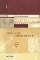 International Radio Journalism by Tim Crook