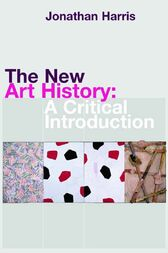 The New Art History by Jonathan Harris