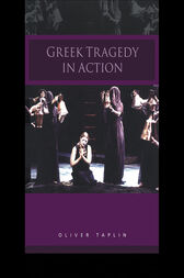 Greek Tragedy in Action by Oliver Taplin