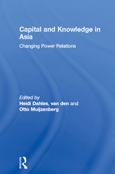 Capital and Knowledge in Asia by Heidi Dahles