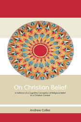 On Christian Belief by Andrew Collier