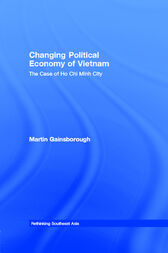 Changing Political Economy of Vietnam by Martin Gainsborough