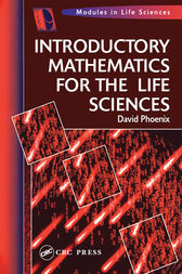 Introductory Mathematics for the Life Sciences by David Phoenix