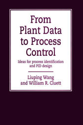 From Plant Data to Process Control by Liuping Wang